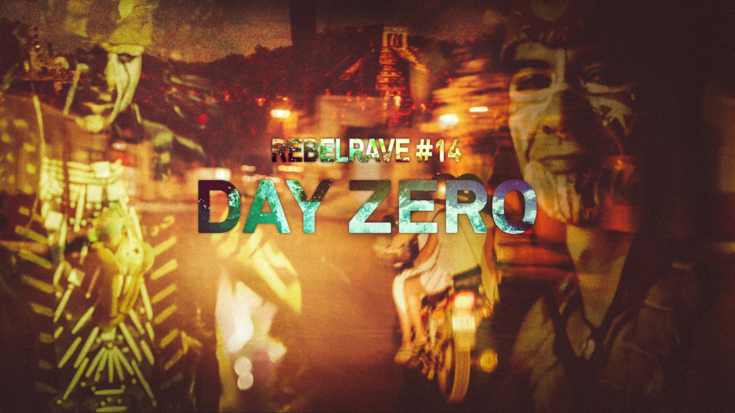 REBELRAVE 14 - Day Zero